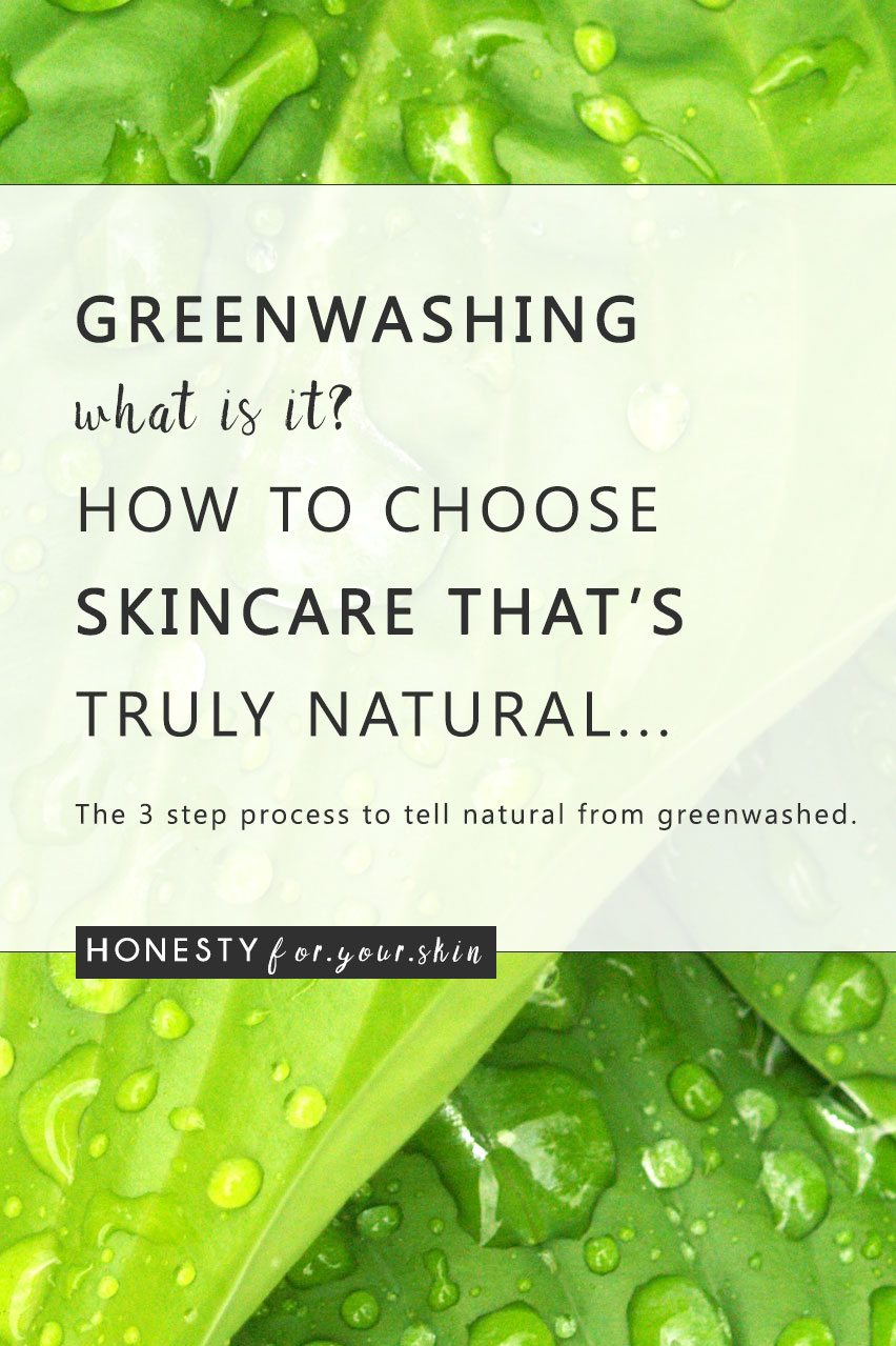 Greenwashing is like a game of skincare hide and seek. Greenwashed products could have you reaching for all-natural skincare picks that are fuller of mineral oil than plant based goodness. Greenwashing could have you using skincare ingredients you'd rather leave at the door. Read on to get your greenwashing radar set-up.