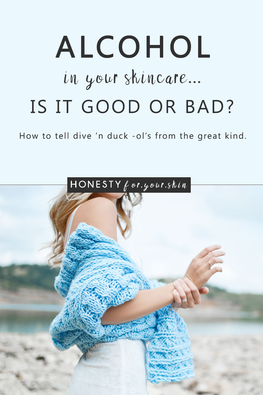 Alcohol in skincare - it's not where you'd expect to find it 'eh. Usually it's down the club with 50 cent, in your posh cocktail, the one that took 5 minutes longer to make than it's going to take you to drink. It's in your drinks, your food... and who'd have thought, even in your skincare. hmmm... alcohol in your skincare. Should it be there? Is it a filler? How does alcohol affect your skin? Will it leave your skin dry, dehydrated? Very great questions my friend. The real-deal is this, there's 2 kinds of alcohol in skincare. The great kind and the dive and duck kind. Today you're going to find out exactly how to tell the difference. Let's do this...
